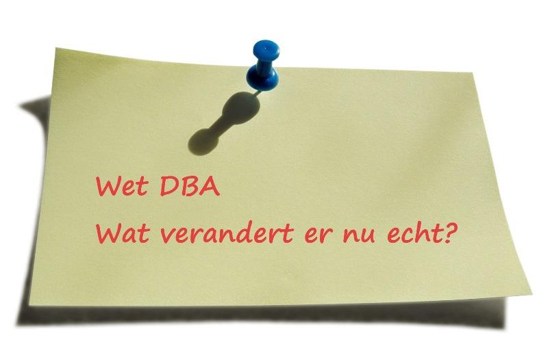 Wet Deregulering Beoordeling Arbeidsrelaties (Wet DBA): wat verandert er nu echt?